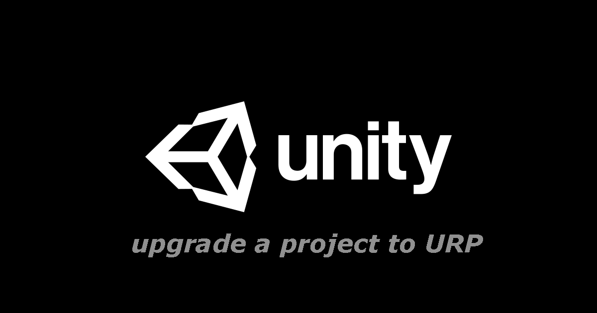 Instructions for upgrading our projects to URP in Unity: